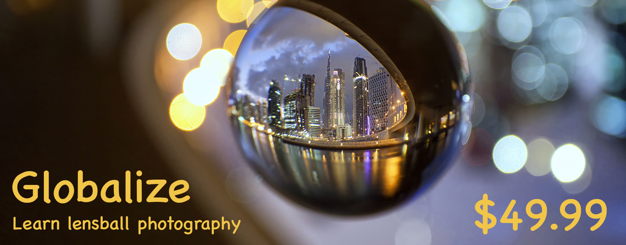 Globalise is a lensball photography tutorial, full of tips to take better photos.